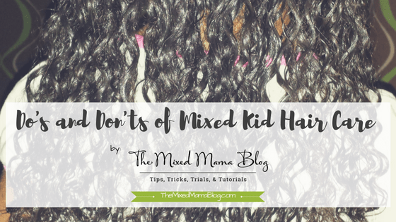 The Do's and Don'ts of Mixed Kid Hair Care